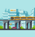 flat street with road and car under elevated metro vector image