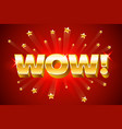 gold wow inscription on red background or banner vector image