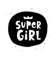 super girl hand lettering phrase positive quote vector image vector image