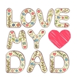 Love my dad vector image