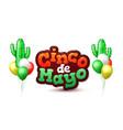 realisticconco de mayo cactus balloon vector image vector image