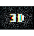 Stereo effect 3D text on noisy tv screen vector image vector image