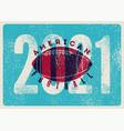american football 2021 vintage grunge poster vector image