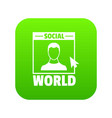 social world icon green vector image