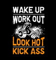 wake up workout look hot fitness quote vector image vector image