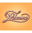 Welcome lettering calligraphy vector image