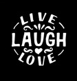 hand lettering with motivational quote live laugh vector image