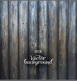 rustic wood plank gray vintage background vector image vector image