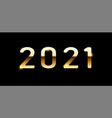 2021 gold numbers with a metal gradient on a dark vector image
