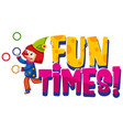 font design for word fun times with clown vector image vector image