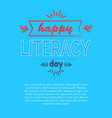 happy literacy day poster on blue background text vector image