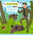hunter with wild animals trophy in forest vector image vector image