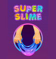 super slime funny poster with glittering slimy vector image vector image