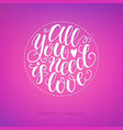 all you need is love doodle hand lettering on vector image vector image