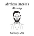birthday of the 16th us president abraham lincoln vector image vector image