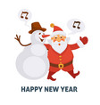 happy new year cartoon santa and snowman singing vector image