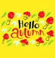 hello autumn lettering with amanita fall season vector image