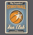 streetball sport fan club retro poster vector image vector image