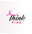 think pink ribbon text for breast cancer awareness vector image