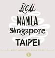 Bali Manila Taipei vector image vector image