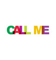 call me phrase overlap color no transparency vector image vector image