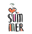 i love summer inscription with palm heart vector image vector image