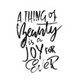 a thing beauty is a joy for ever hand drawn dry vector image