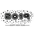 2019 happy new year black simple style vector image vector image