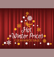 hot winter prices clearance sale seasonal promo vector image vector image
