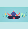 man in lotus position meditation vector image vector image