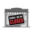sorry we are closed sign store shop or cafe is vector image vector image