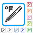 fahrenheit medical thermometer framed icon vector image vector image