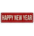 happy new year vintage rusty metal sign vector image vector image