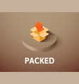 packed isometric icon isolated on color vector image