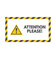attention please sign yellow triangle on white vector image