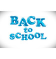 back to school background balloon lettering vector image vector image