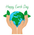 happy earth day with human hands holding earth vector image
