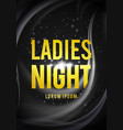 ladies night party design for poster flyer banner vector image vector image