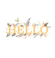 yellow printed word hello vector image vector image