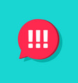exclamation mark in chat bubble speech icon vector image