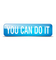 you can do it blue square 3d realistic isolated vector image vector image