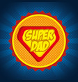 super dad shield card vector image