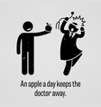 an apple a day keeps the doctor away funny vector image vector image