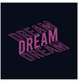 perfect dream typography t shirt graphic design vector image vector image