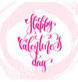 happy valentines day - hand lettering poster on vector image