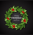 christmas wreath with holly merry christmas and vector image vector image