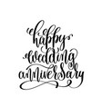 happy wedding anniversary - black and white hand vector image