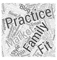 Marketing the Family Practice Word Cloud Concept vector image vector image