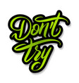 do not try hand lettering vector image