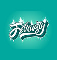 february typography with spruce and icicles vector image vector image